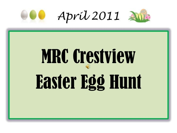 April 2011<br />MRC Crestview<br />Easter Egg Hunt<br />