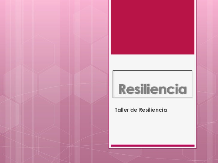 ResilienciaTaller de Resiliencia