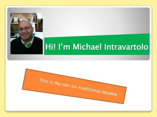 Hi! I'm Michael Intravartolo
