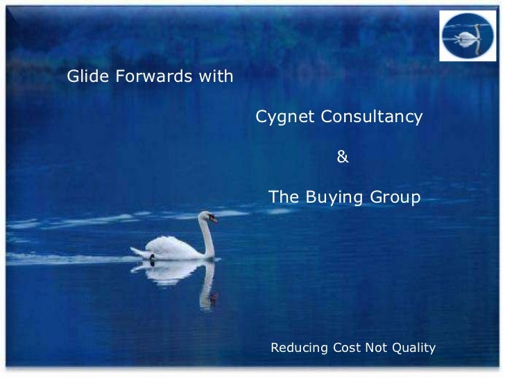 Glide Forwards with Cygnet Consultancy   & The Buying Group Reducing Cost Not Quality