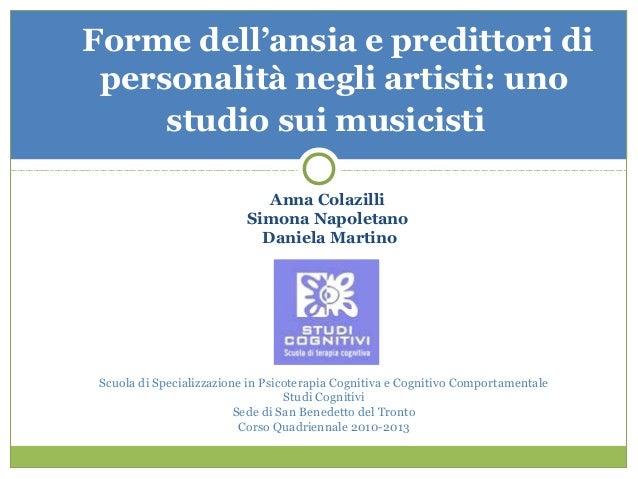 Forme dell'ansia e predittori di personalità negli artisti: uno studio sui musicisti  Anna Colazilli Simona Napoletano Da...