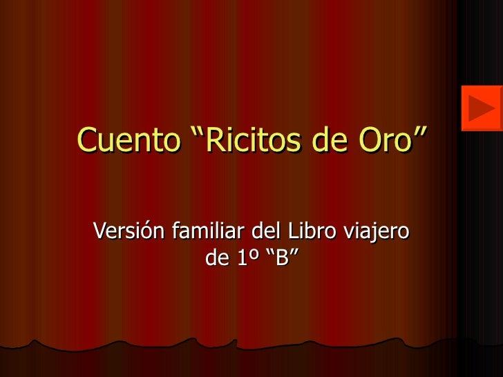 """Cuento """"Ricitos de Oro"""" Versión familiar del Libro viajero de 1º """"B"""""""