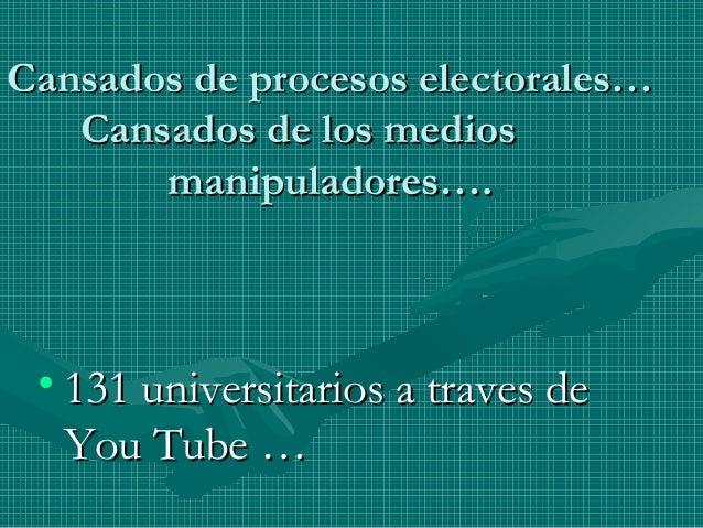 Cansados de procesos electorales…Cansados de procesos electorales… Cansados de los mediosCansados de los medios manipulado...