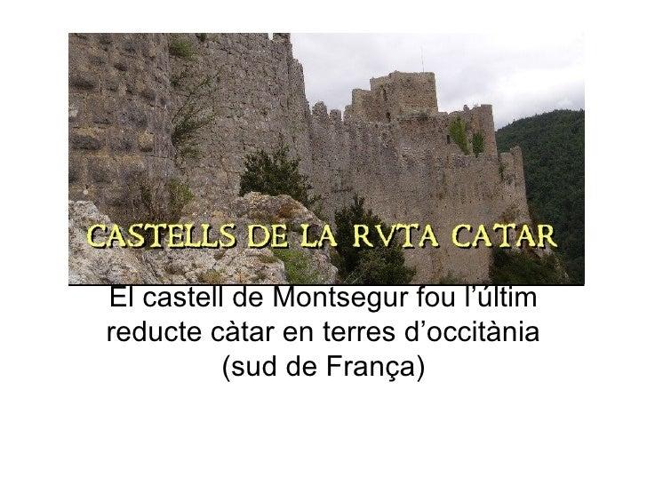 El castell de Montsegur fou l'últim reducte càtar en terres d'occitània (sud de França)