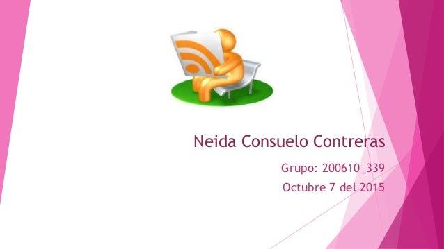 Neida Consuelo Contreras Grupo: 200610_339 Octubre 7 del 2015