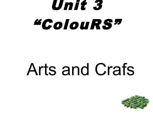 "Unit 3 ""ColouRS"" Arts and Crafs"
