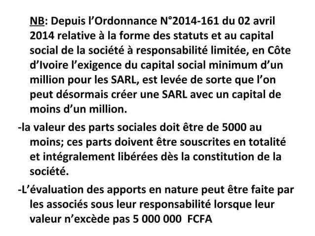 NB: Depuis l'Ordonnance N°2014-161 du 02 avril 2014 relative à la forme des statuts et au capital social de la société à r...
