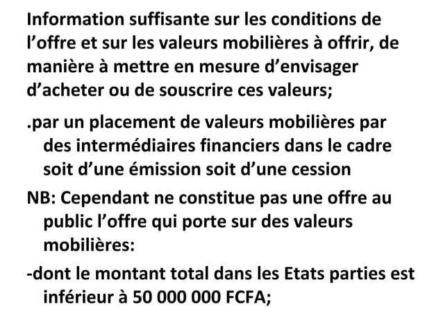 Information suffisante sur les conditions de l'offre et sur les valeurs mobilières à offrir, de manière à mettre en mesure...
