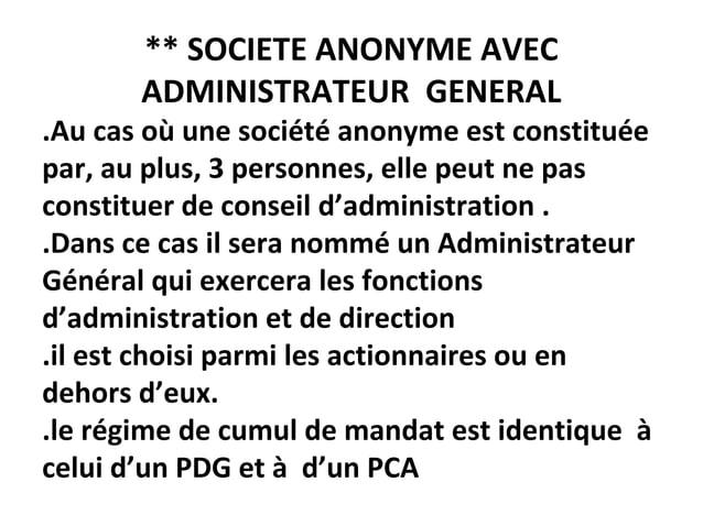 ** SOCIETE ANONYME AVEC ADMINISTRATEUR GENERAL .Au cas où une société anonyme est constituée par, au plus, 3 personnes, el...