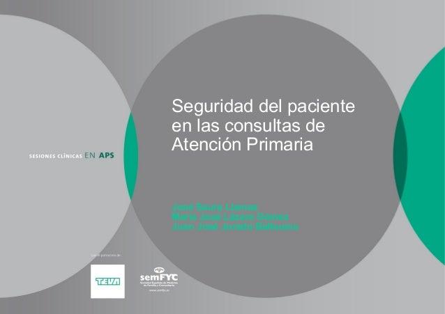 Seguridad del paciente en las consultas de Atención Primaria  José Saura Llamas María José Lázaro Gómez Juan José Jurado B...