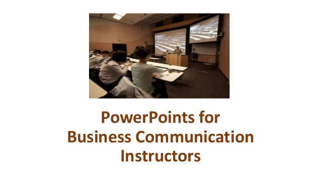 PowerPoints for Business Communication Instructors