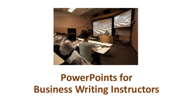 PowerPoints for Business Writing Instructors