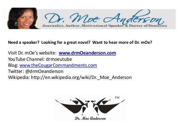 Needaspeaker?Lookingforagreatnovel?WanttohearmoreofDr.mOe? VisitDr.mOe's website:www.drmOeanderson.com...