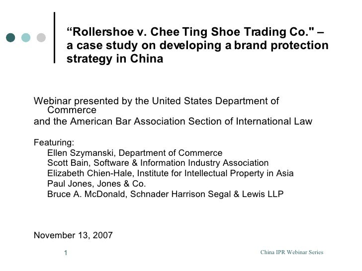""""""" Rollershoe v. Chee Ting Shoe Trading Co."""" –  a case study on developing a brand protection strategy in China <ul><l..."""