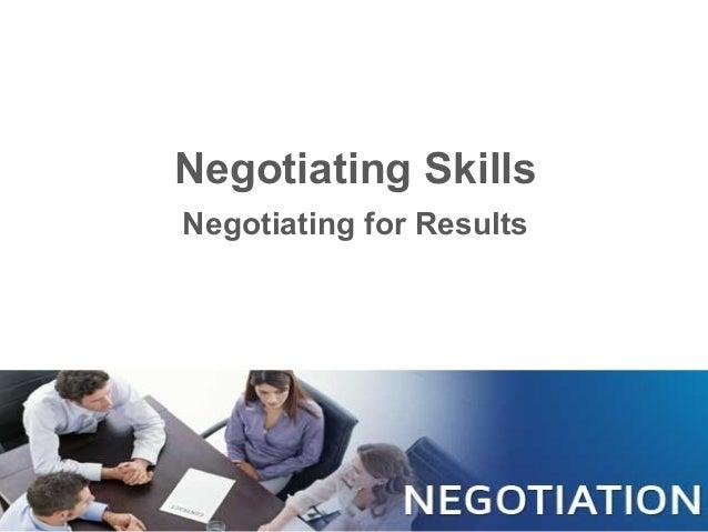 Negotiating Skills Negotiating for Results