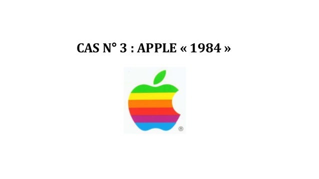 CAS N° 3 : APPLE « 1984 »