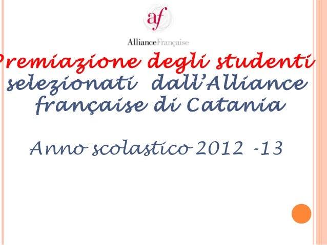Premiazione degli studenti selezionati dall'Alliance française di Catania Anno scolastico 2012 -13