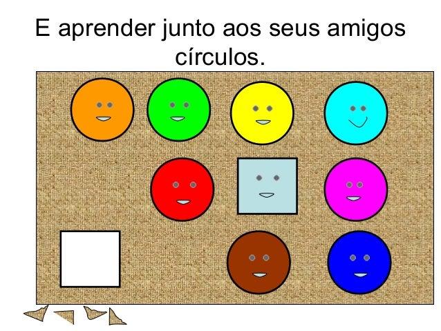E aprender junto aos seus amigos círculos.
