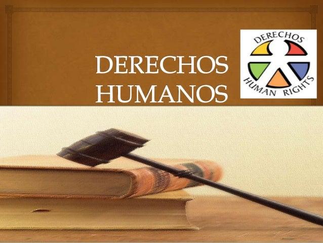 Que son los Derechos Humanos?  CONCEPTO  son derechos inherentes a todos los seres humanos, sin distinción alguna de nac...