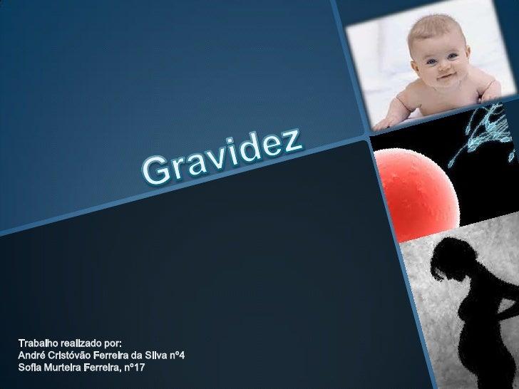Trabalho realizado por:André Cristóvão Ferreira da Silva nº4Sofia Murteira Ferreira, nº17