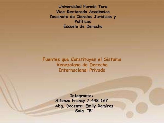 Universidad Fermín Toro Vice-Rectorado Académico Decanato de Ciencias Jurídicas y Políticas Escuela de Derecho Integrante:...
