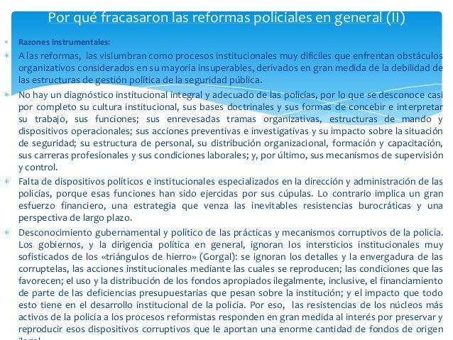  Razones instrumentales:  A las reformas, las vislumbran como procesos institucionales muy difíciles que enfrentan obstá...