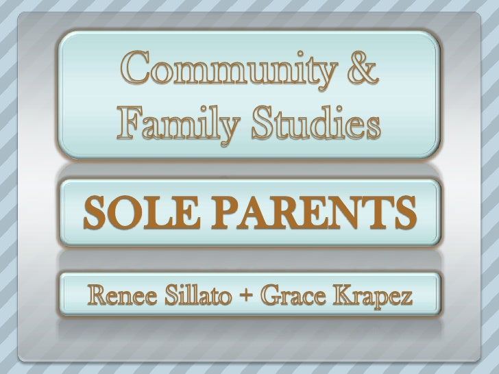 SOLE PARENTS A sole parent family consists of one parent living together with one or more children.             to the ABS...