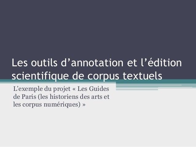 Les outils d'annotation et l'édition scientifique de corpus textuels  L'exemple du projet « Les Guides de Paris (les histo...