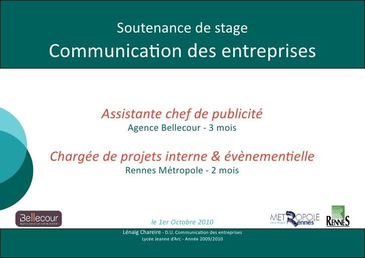 Soutenance de stage Communication des entreprises          Assistante chef de publicité              Agence Bellecour - 3 ...