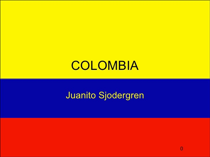 COLOMBIA  Juanito Sjodergren                          0