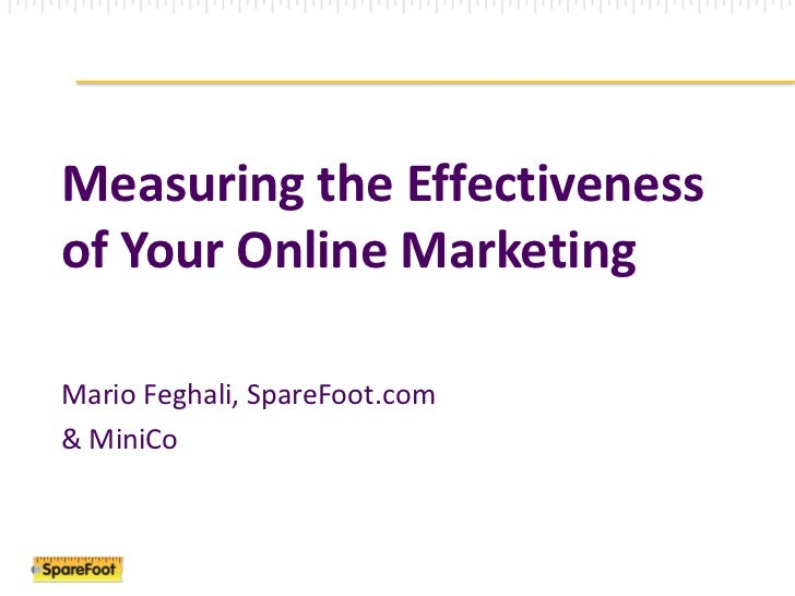 Measuring the Effectiveness of Your Online Marketing<br />Mario Feghali, SpareFoot.com<br />& MiniCo<br />