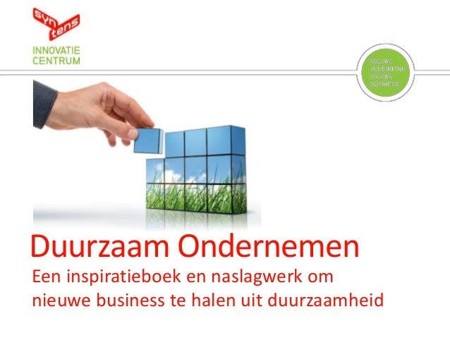 Duurzaam Ondernemen Een inspiratieboek en naslagwerk om nieuwe business te halen uit duurzaamheid