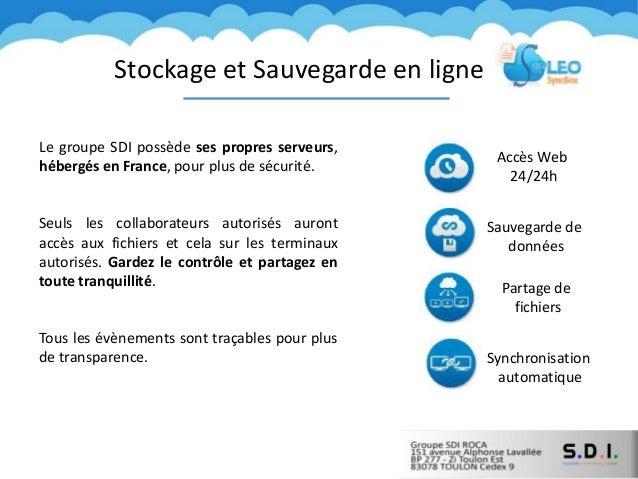 Stockage et Sauvegarde en ligne Le groupe SDI possède ses propres serveurs, hébergés en France, pour plus de sécurité. Seu...