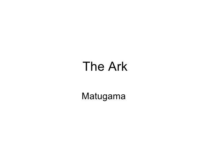 The Ark, Matugama - Sri Lanka