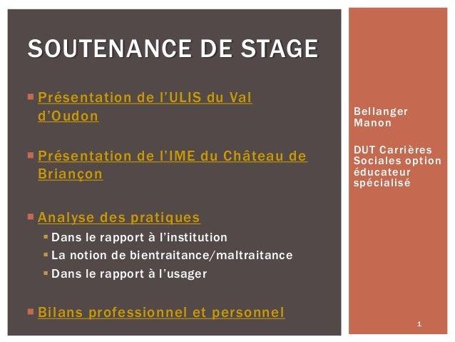 SOUTENANCE DE STAGE  Présentation de l'ULIS du Val d'Oudon   Présentation de l'IME du Château de Briançon  Bellanger Man...