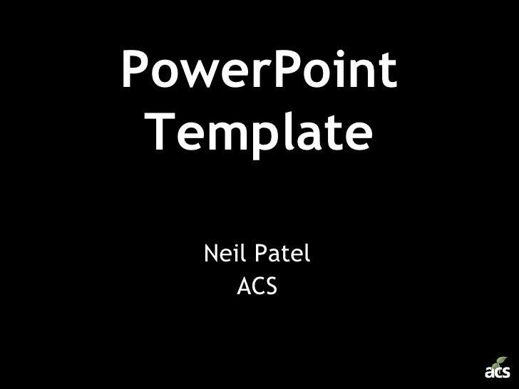 PowerPoint Template Neil Patel ACS