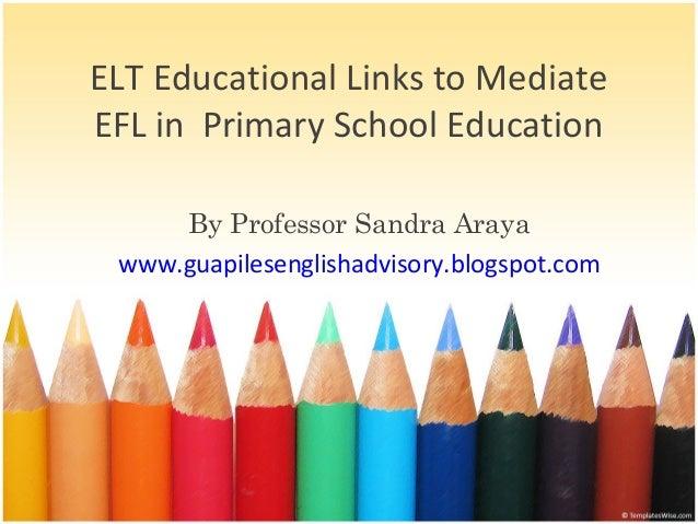 Powerpoint templates powerpoint templates elt educational links to mediate efl in primary school education by professor sandra araya toneelgroepblik Gallery