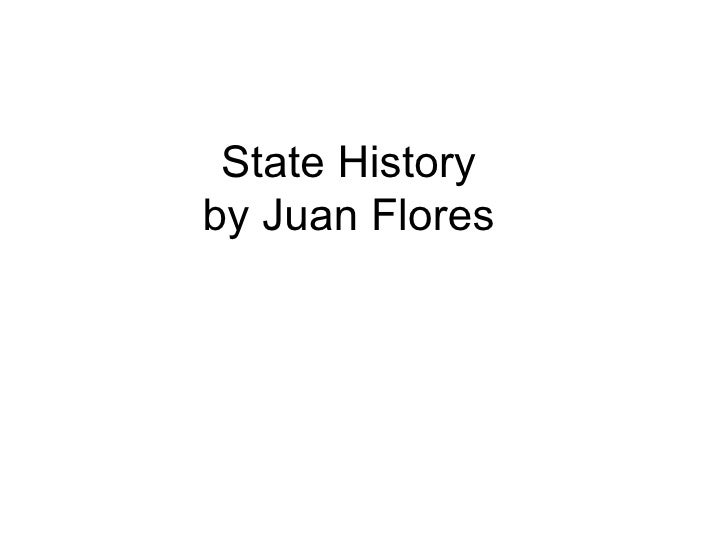 State History  by Juan Flores