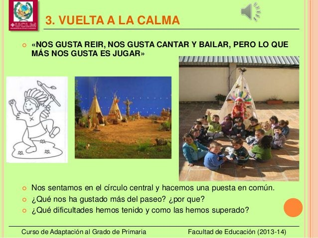 3. VUELTA A LA CALMA Curso de Adaptación al Grado de Primaria Facultad de Educación (2013-14)  «NOS GUSTA REIR, NOS GUSTA...