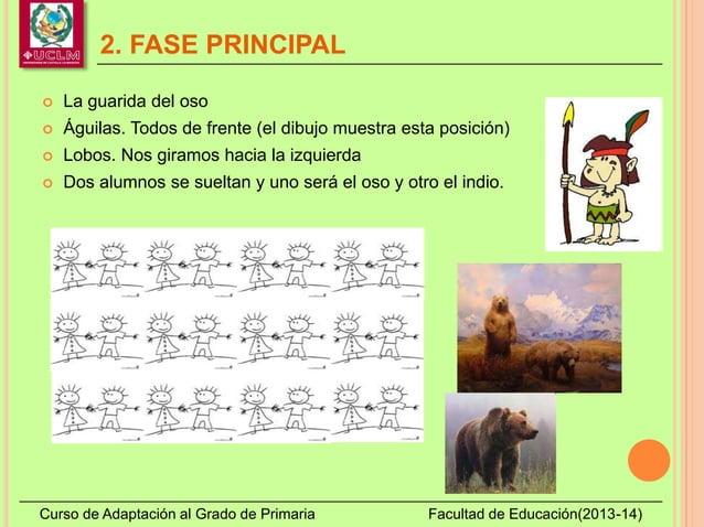 2. FASE PRINCIPAL Curso de Adaptación al Grado de Primaria Facultad de Educación(2013-14)  La guarida del oso  Águilas. ...