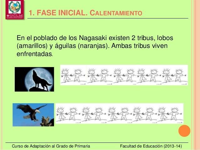 1. FASE INICIAL. CALENTAMIENTO Curso de Adaptación al Grado de Primaria Facultad de Educación (2013-14) En el poblado de l...