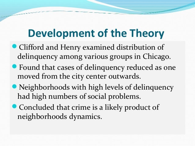 criminology social disorganization theory Economics and crime social disorganization theory criminology essay many researchers have linked crime and poverty together as one goes along with the other.