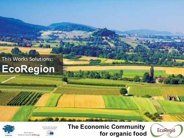 This Works Solutions: EcoRegion The Economic Community for organic food