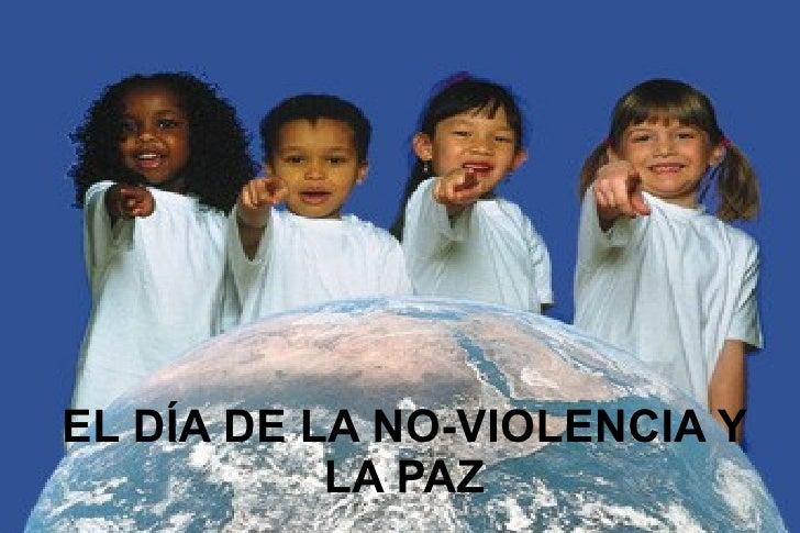 EL DÍA DE LA NO-VIOLENCIA Y LA PAZ