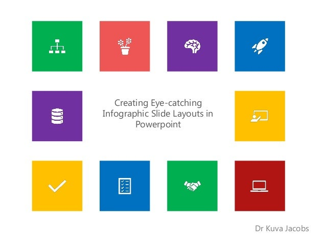 Creating Eye-catching Infographic Slide Layouts in Powerpoint Dr Kuva Jacobs
