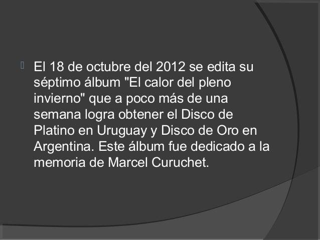 """  El 18 de octubre del 2012 se edita su séptimo álbum """"El calor del pleno invierno"""" que a poco más de una semana logra ob..."""