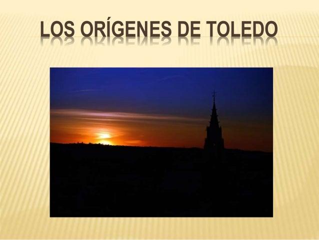 LOS ORÍGENES DE TOLEDO