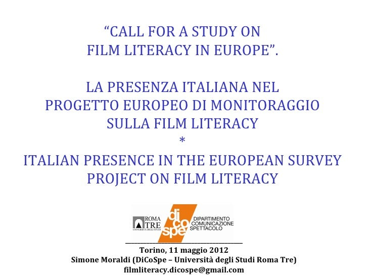 """CALL FOR A STUDY ON        FILM LITERACY IN EUROPE"".        LA PRESENZA ITALIANA NEL   PROGETTO EUROPEO DI MONITORAGGIO  ..."