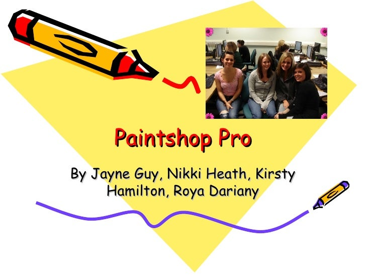 Paintshop Pro By Jayne Guy, Nikki Heath, Kirsty Hamilton, Roya Dariany