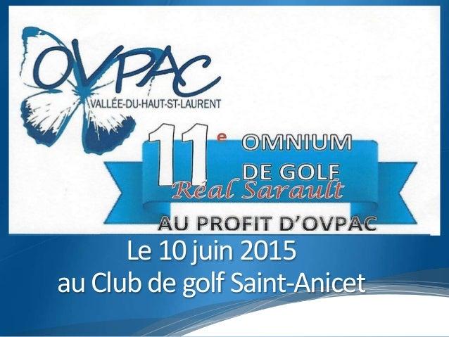 Le 10 juin 2015 au Club de golf Saint-Anicet